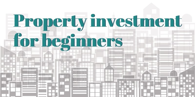 Property Investment for Beginners blog header